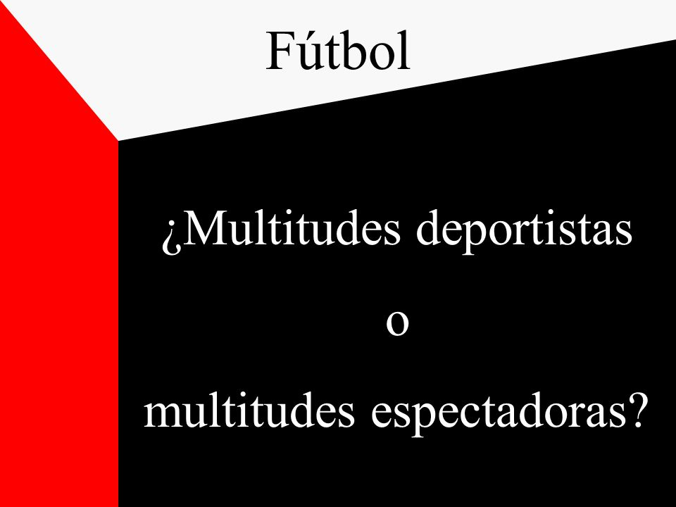 Fútbol ¿Multitudes deportistas o multitudes espectadoras