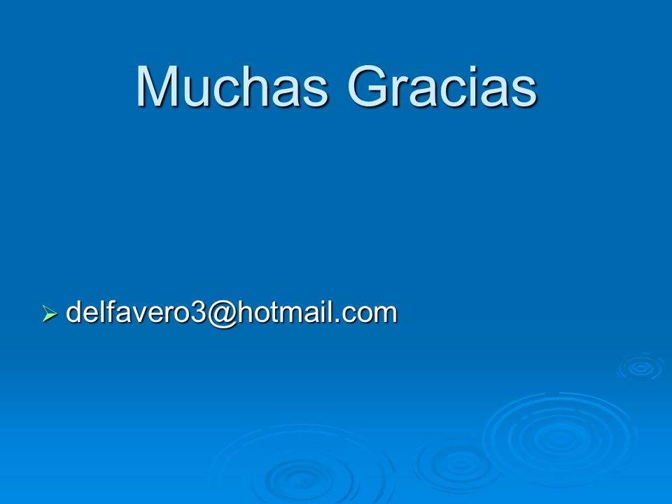 Muchas Gracias delfavero3@hotmail.com