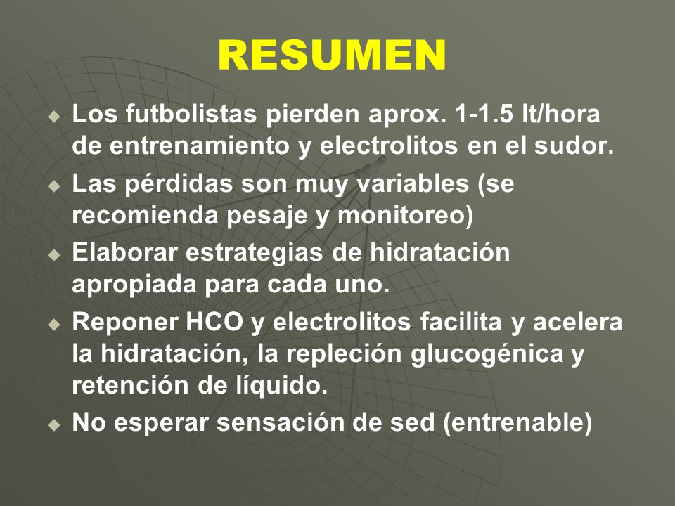 RESUMEN Los futbolistas pierden aprox. 1-1.5 lt/hora de entrenamiento y electrolitos en el sudor.