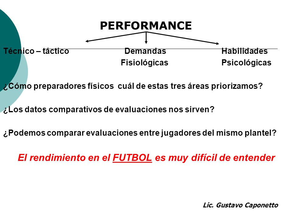 PERFORMANCE El rendimiento en el FUTBOL es muy difícil de entender