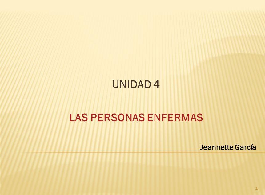 UNIDAD 4 LAS PERSONAS ENFERMAS Jeannette García