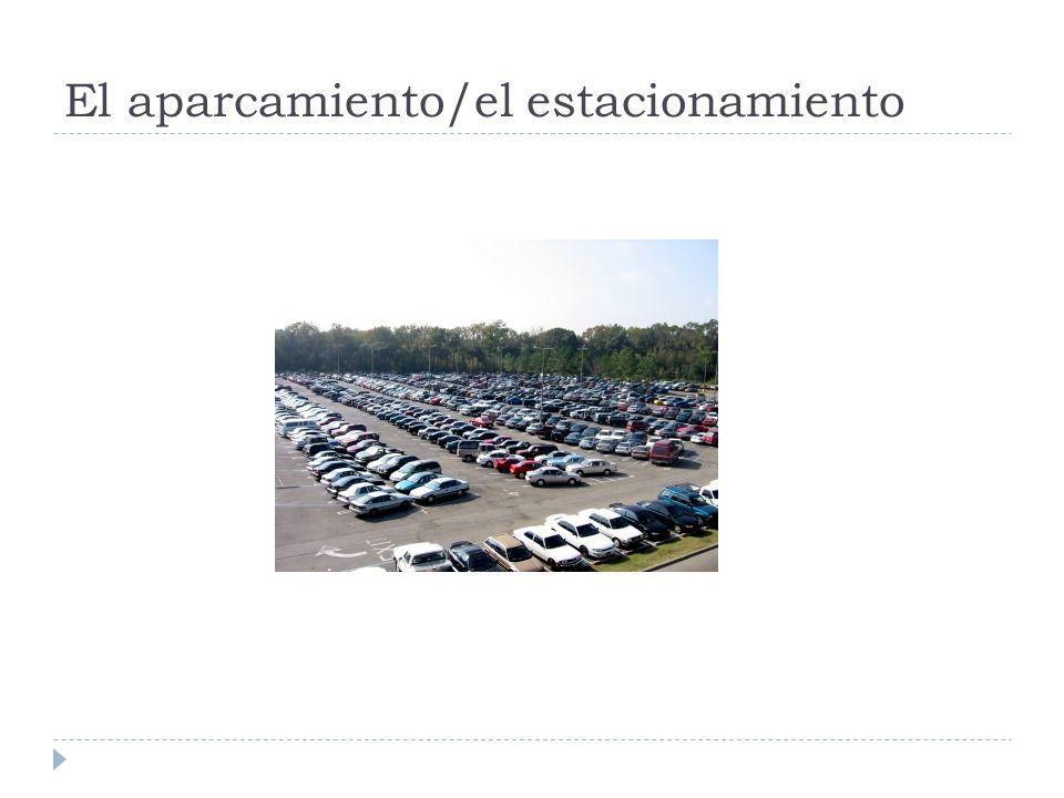 El aparcamiento/el estacionamiento
