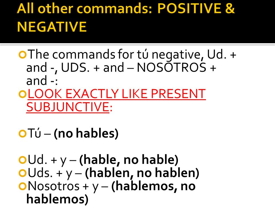 All other commands: POSITIVE & NEGATIVE