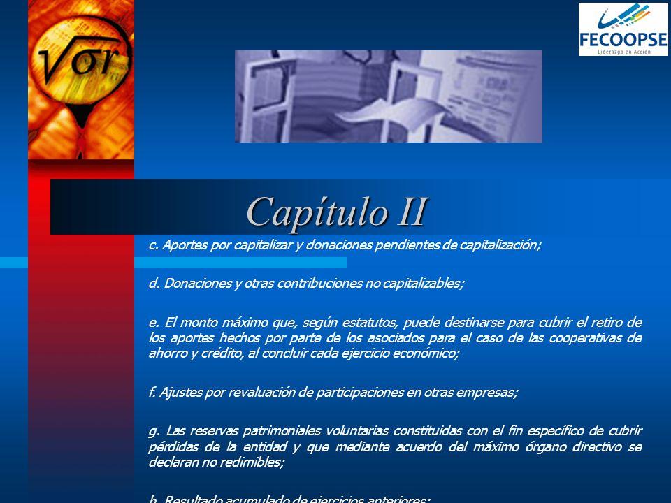 Capítulo II c. Aportes por capitalizar y donaciones pendientes de capitalización; d. Donaciones y otras contribuciones no capitalizables;