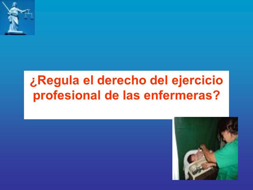 ¿Regula el derecho del ejercicio profesional de las enfermeras