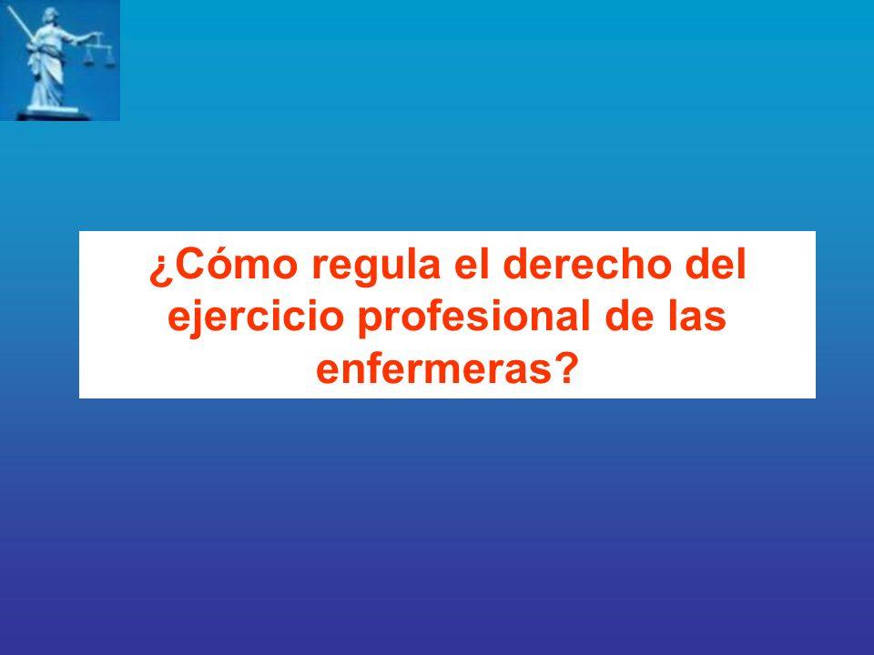 ¿Cómo regula el derecho del ejercicio profesional de las enfermeras