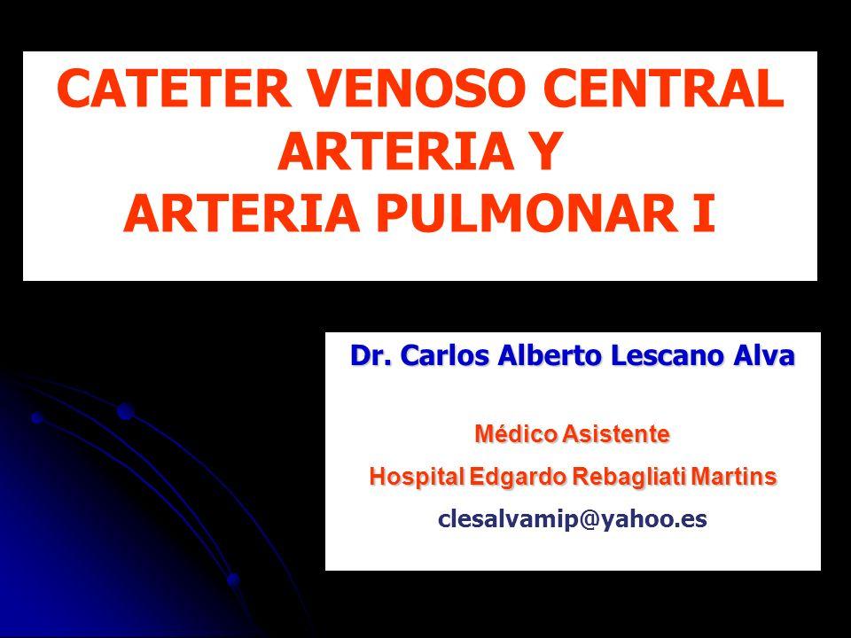 CATETER VENOSO CENTRAL Dr. Carlos Alberto Lescano Alva