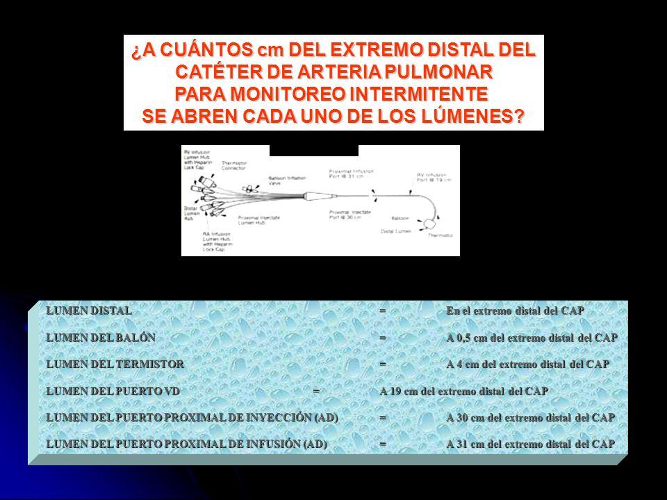 ¿A CUÁNTOS cm DEL EXTREMO DISTAL DEL CATÉTER DE ARTERIA PULMONAR