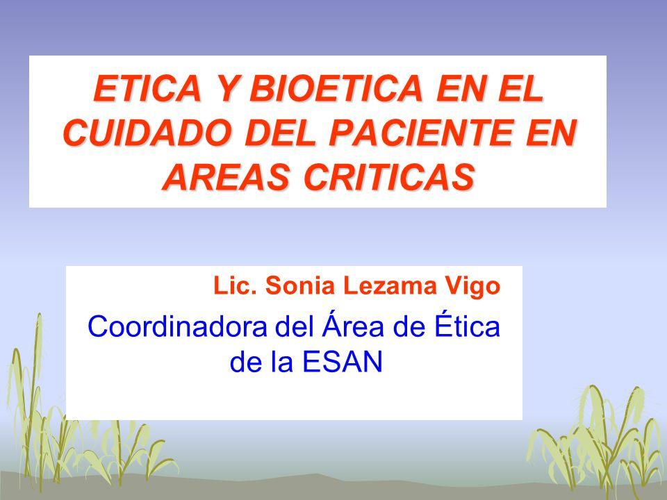 ETICA Y BIOETICA EN EL CUIDADO DEL PACIENTE EN AREAS CRITICAS