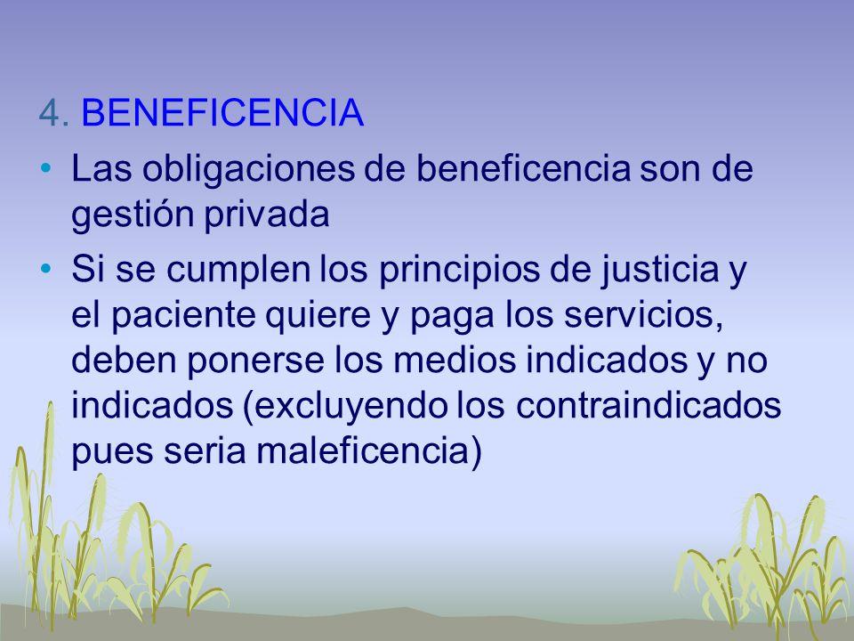4. BENEFICENCIA Las obligaciones de beneficencia son de gestión privada.