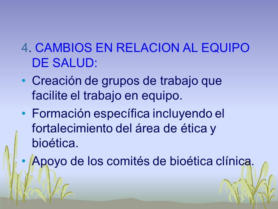 4. CAMBIOS EN RELACION AL EQUIPO DE SALUD: