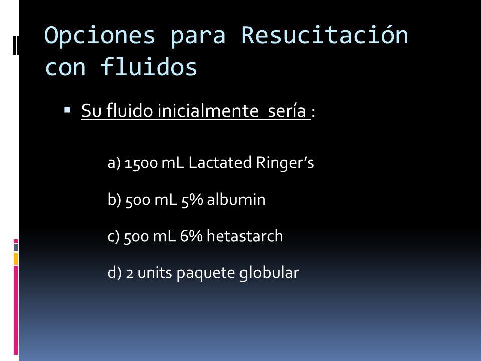 Opciones para Resucitación con fluidos
