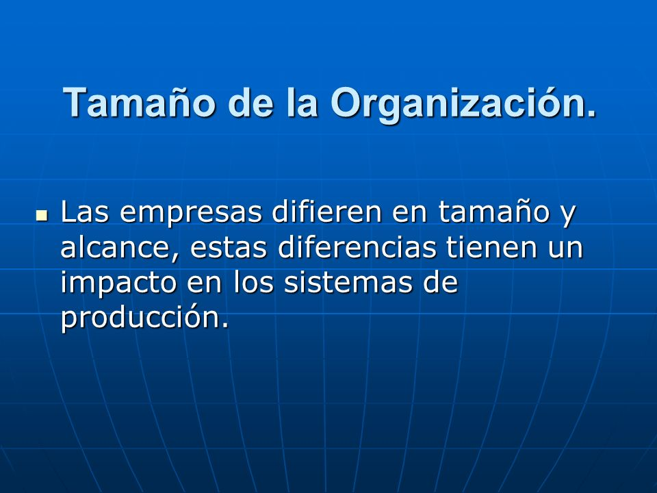 Tamaño de la Organización.