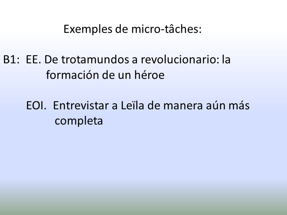 Exemples de micro-tâches: