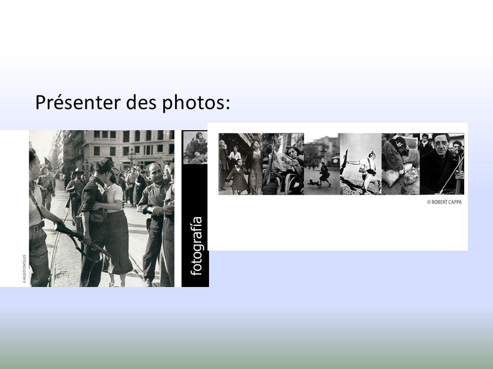 Présenter des photos:
