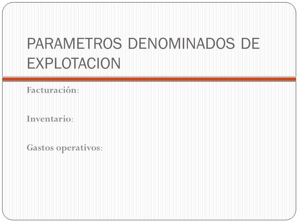 PARAMETROS DENOMINADOS DE EXPLOTACION