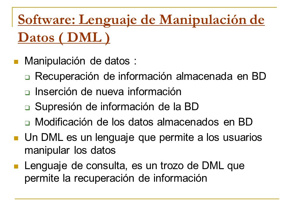 Software: Lenguaje de Manipulación de Datos ( DML )