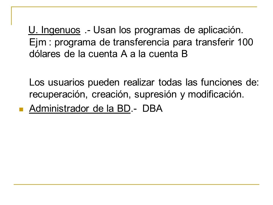 U. Ingenuos. - Usan los programas de aplicación