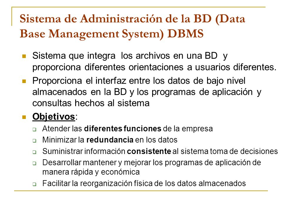 Sistema de Administración de la BD (Data Base Management System) DBMS
