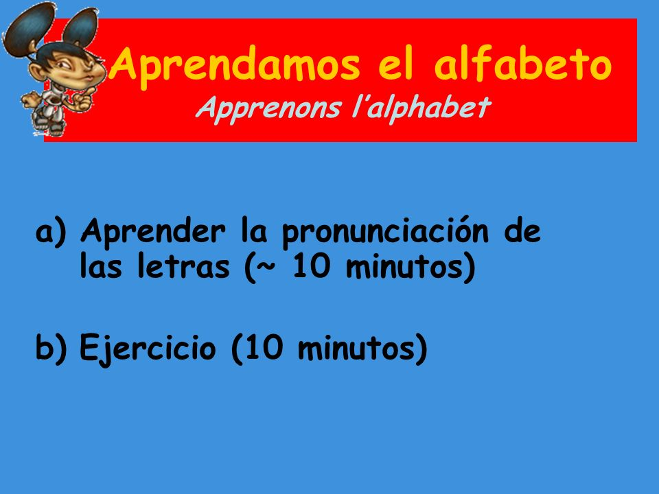 Aprendamos el alfabeto Apprenons l'alphabet