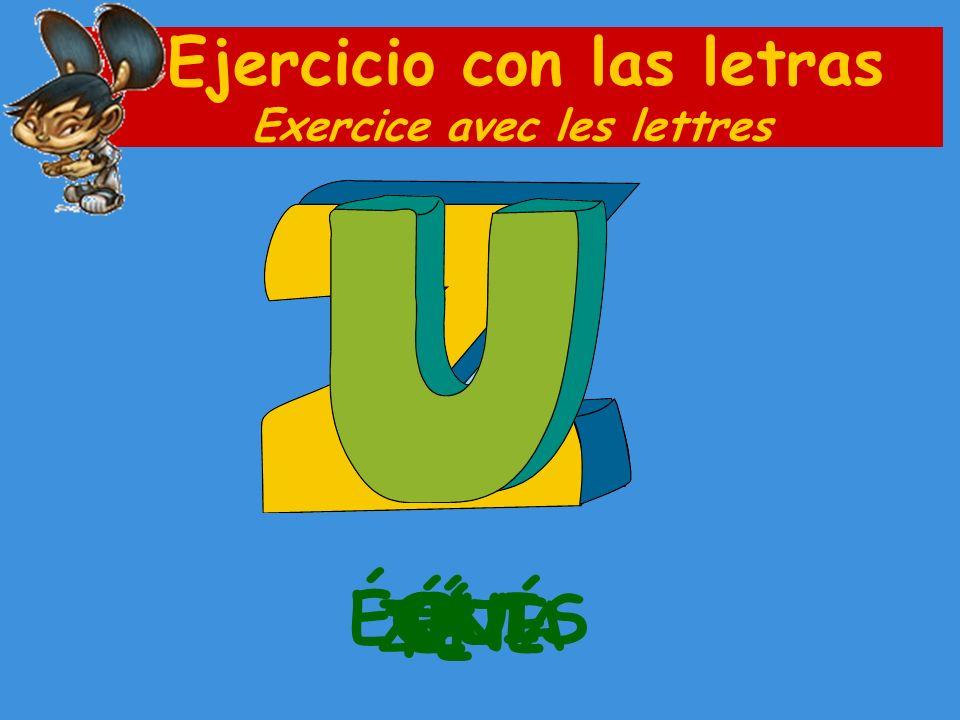 Ejercicio con las letras Exercice avec les lettres