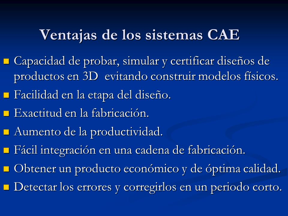 Ventajas de los sistemas CAE