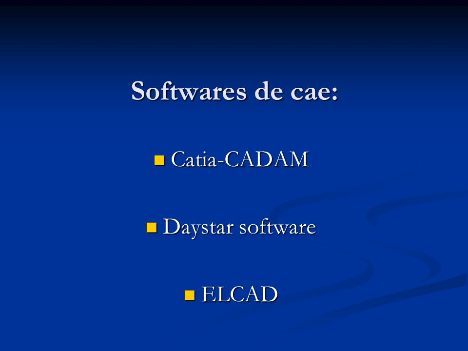 Softwares de cae: Catia-CADAM Daystar software ELCAD