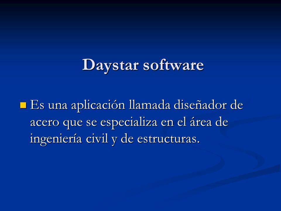 Daystar software Es una aplicación llamada diseñador de acero que se especializa en el área de ingeniería civil y de estructuras.