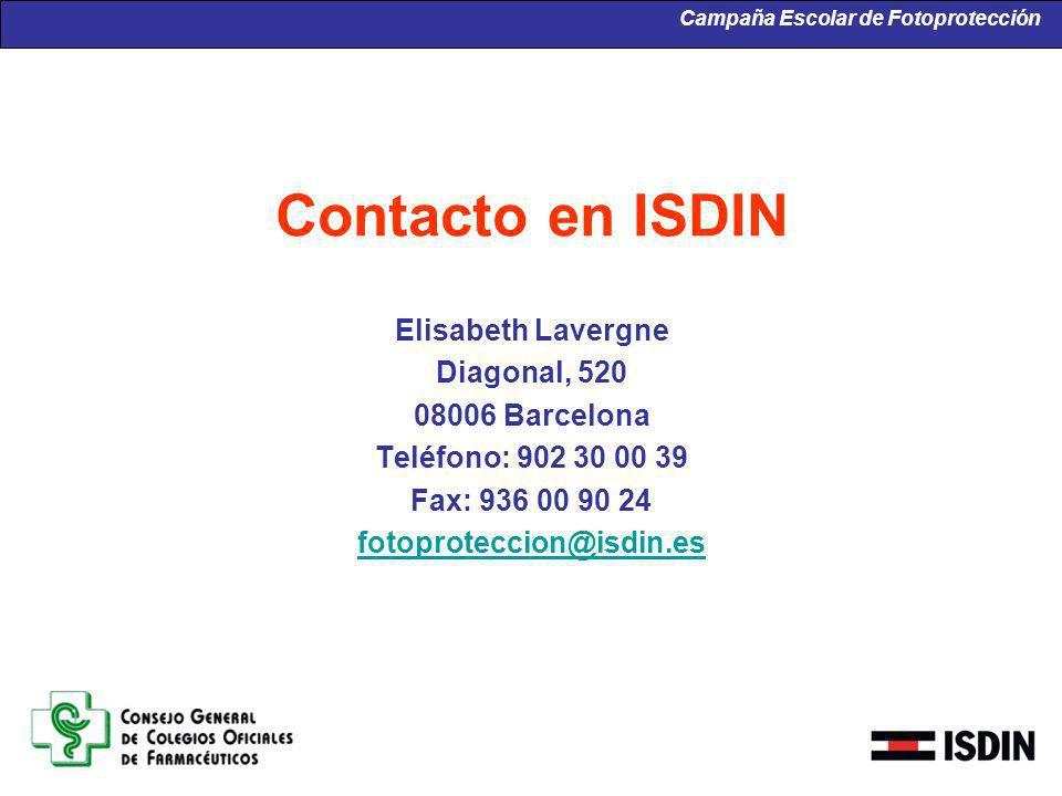 Contacto en ISDIN Elisabeth Lavergne Diagonal, 520 08006 Barcelona