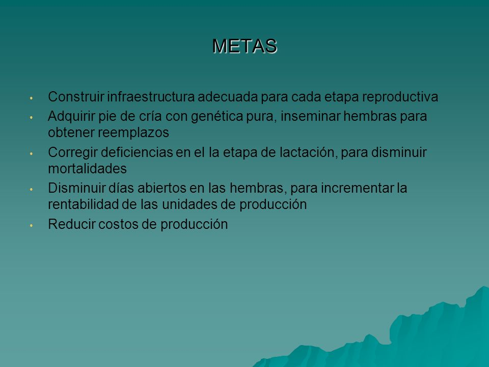 METAS Construir infraestructura adecuada para cada etapa reproductiva