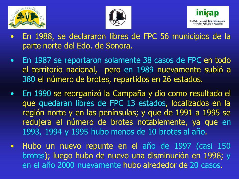 En 1988, se declararon libres de FPC 56 municipios de la parte norte del Edo. de Sonora.