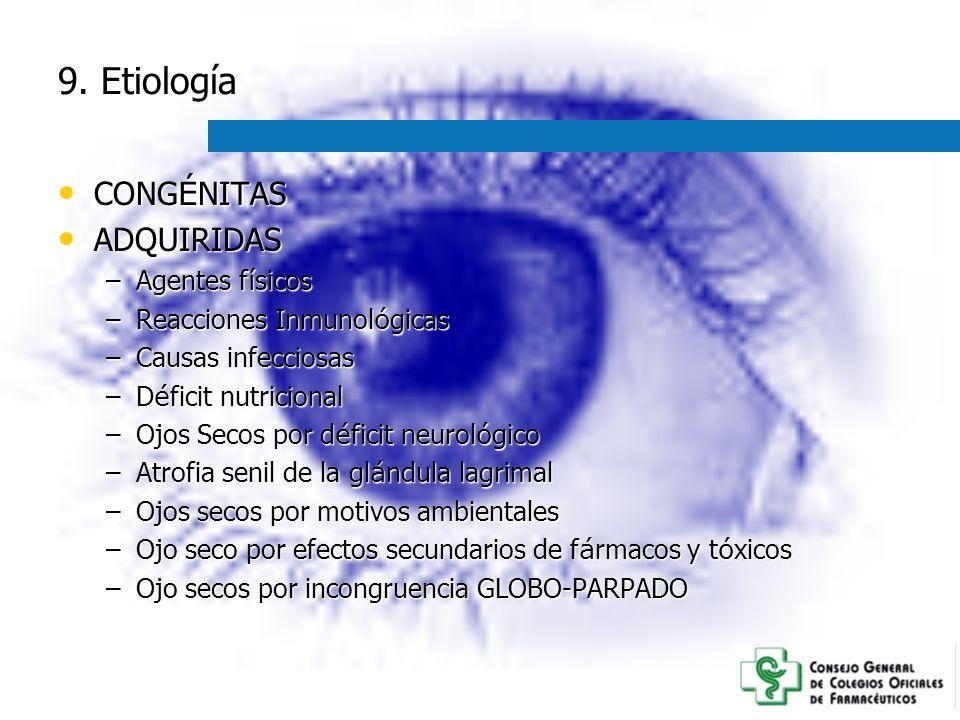 9. Etiología CONGÉNITAS ADQUIRIDAS Agentes físicos