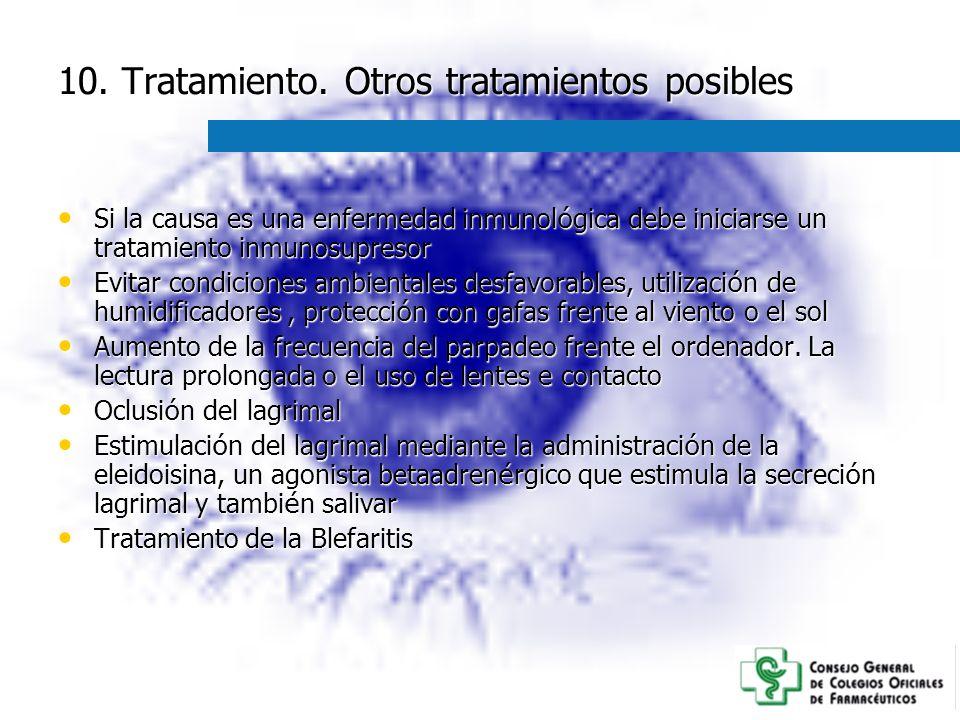 10. Tratamiento. Otros tratamientos posibles
