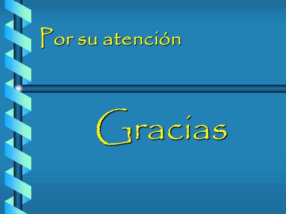 Por su atención Gracias