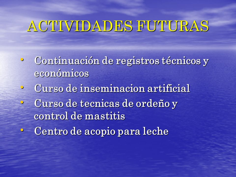 ACTIVIDADES FUTURAS Continuación de registros técnicos y económicos