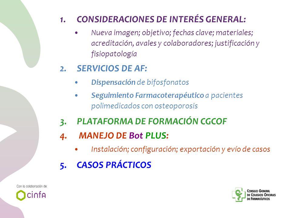 CONSIDERACIONES DE INTERÉS GENERAL: