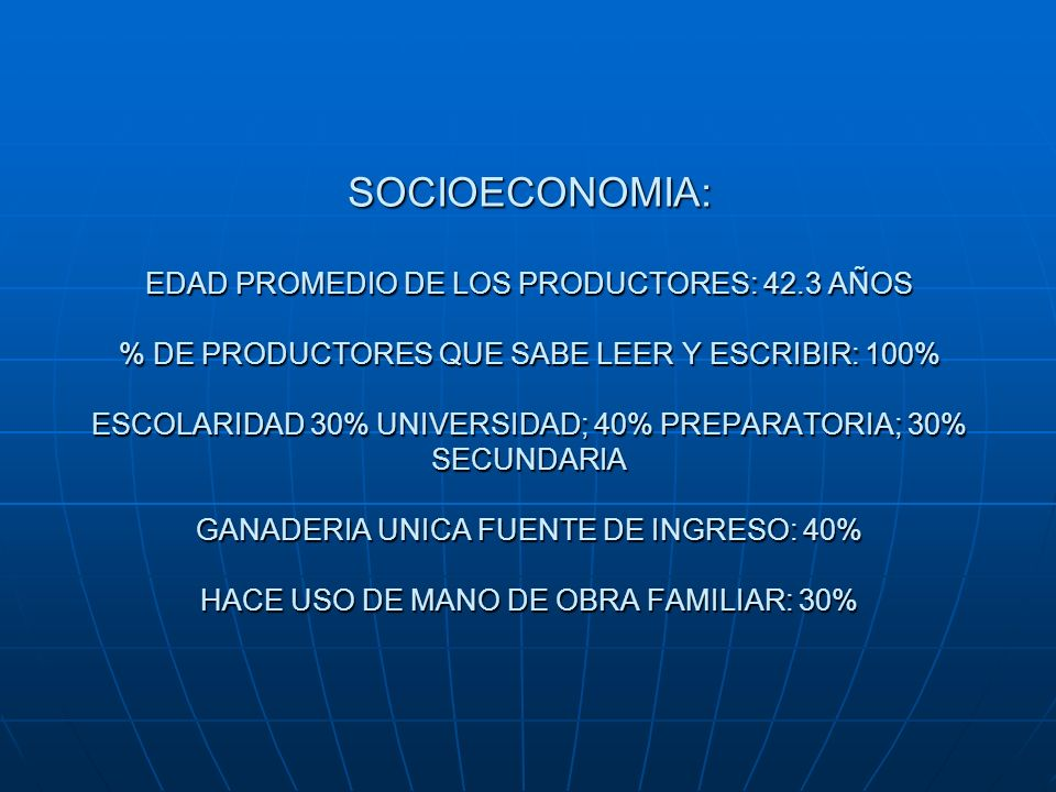 SOCIOECONOMIA: EDAD PROMEDIO DE LOS PRODUCTORES: 42