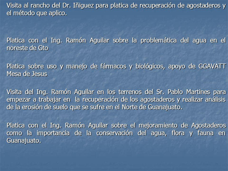 Visita al rancho del Dr. Iñiguez para platica de recuperación de agostaderos y el método que aplico.