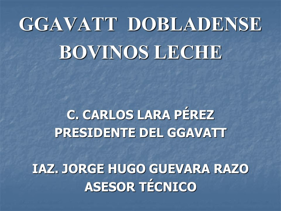 PRESIDENTE DEL GGAVATT IAZ. JORGE HUGO GUEVARA RAZO