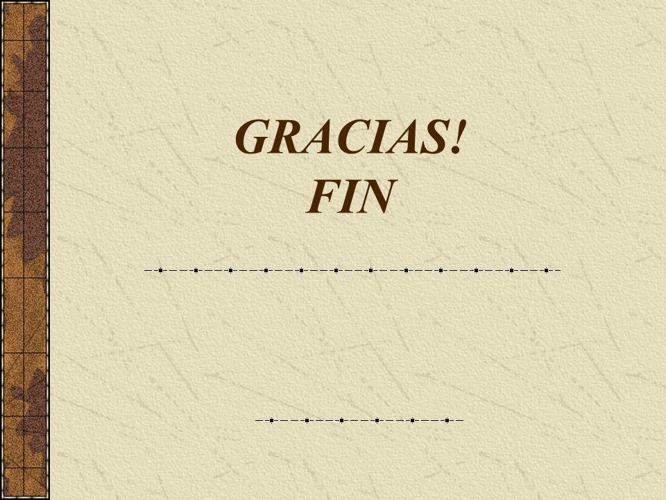 GRACIAS! FIN