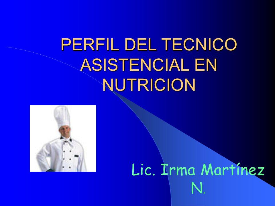 PERFIL DEL TECNICO ASISTENCIAL EN NUTRICION