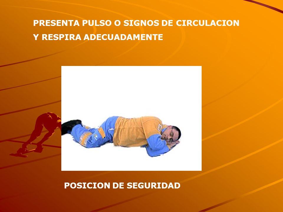 PRESENTA PULSO O SIGNOS DE CIRCULACION