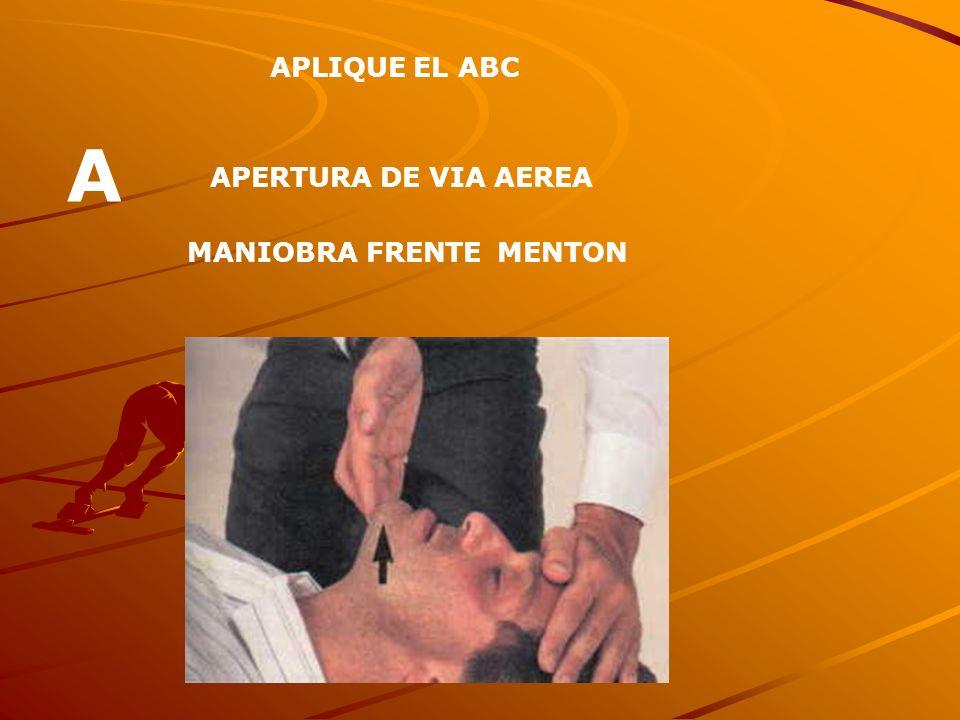 APLIQUE EL ABC A APERTURA DE VIA AEREA MANIOBRA FRENTE MENTON