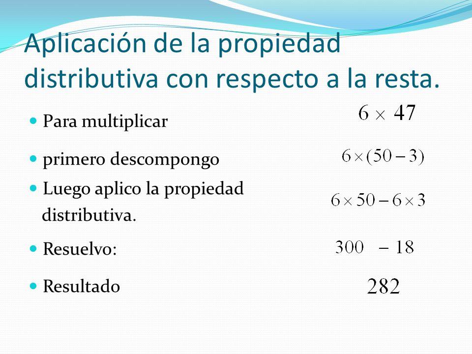 Aplicación de la propiedad distributiva con respecto a la resta.