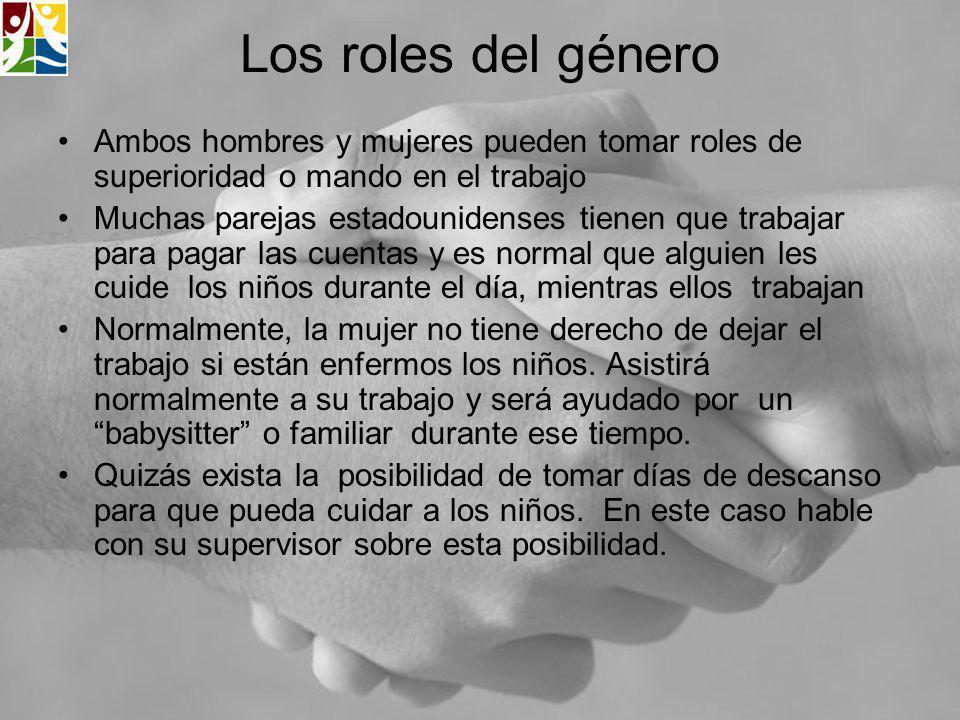 Los roles del género Ambos hombres y mujeres pueden tomar roles de superioridad o mando en el trabajo.