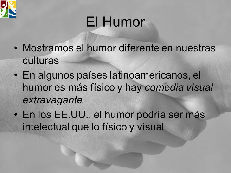 El Humor Mostramos el humor diferente en nuestras culturas