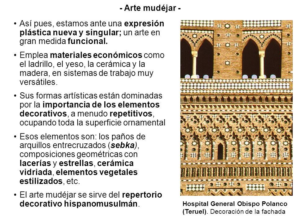 El arte mudéjar se sirve del repertorio decorativo hispanomusulmán.