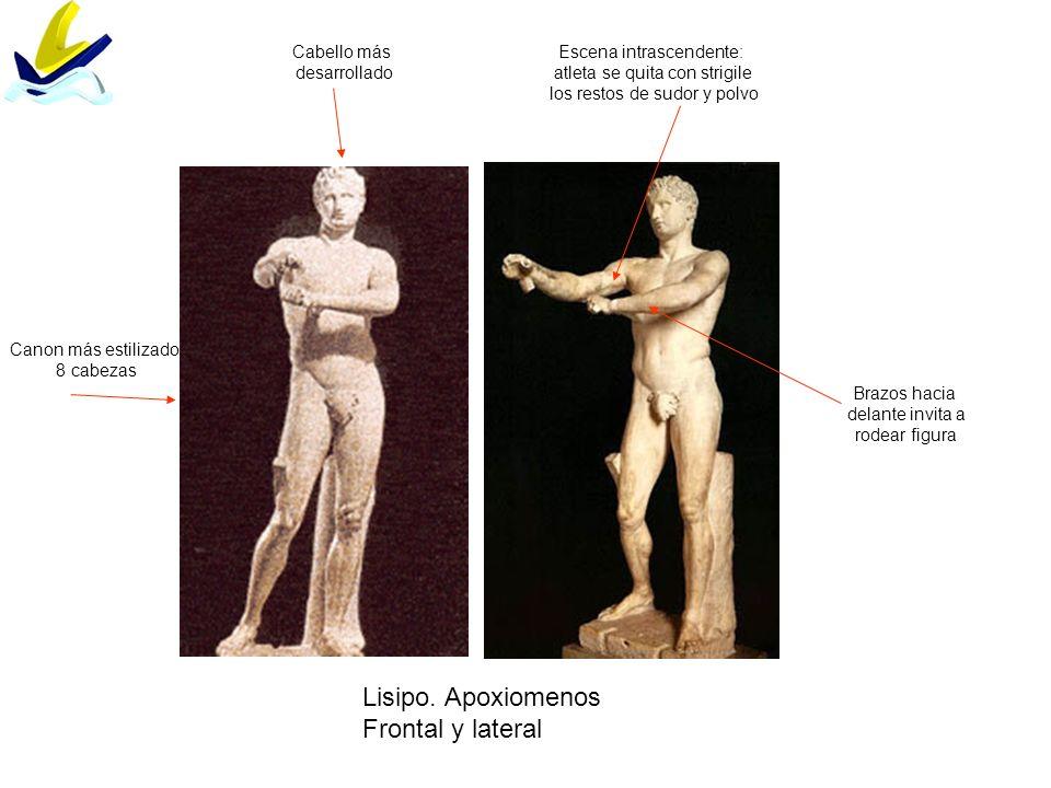 Lisipo. Apoxiomenos Frontal y lateral Cabello más desarrollado