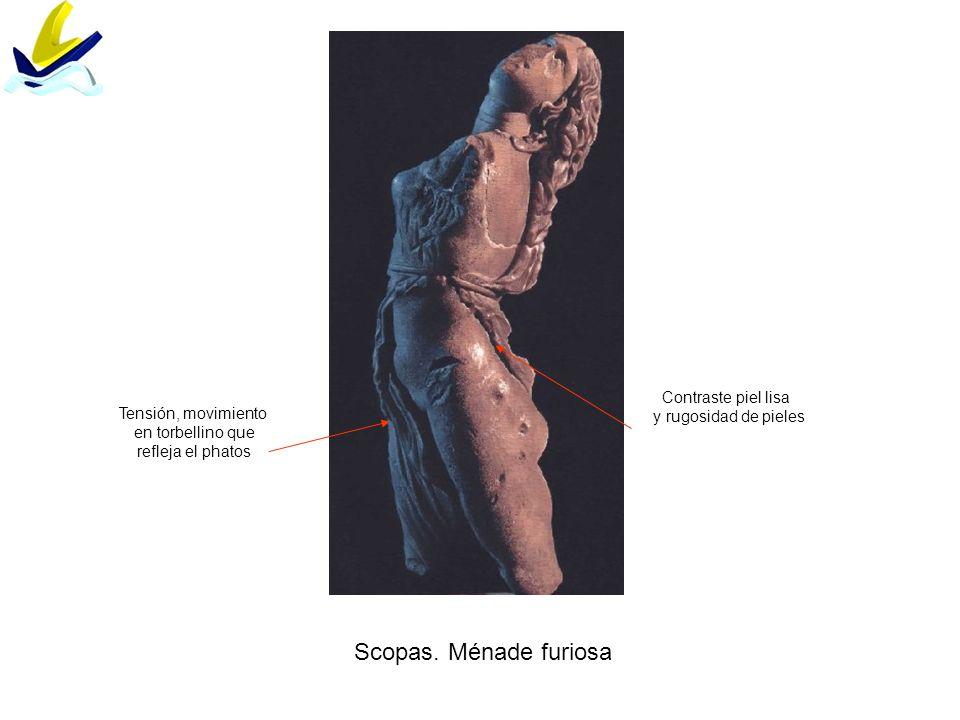 Scopas. Ménade furiosa Contraste piel lisa y rugosidad de pieles