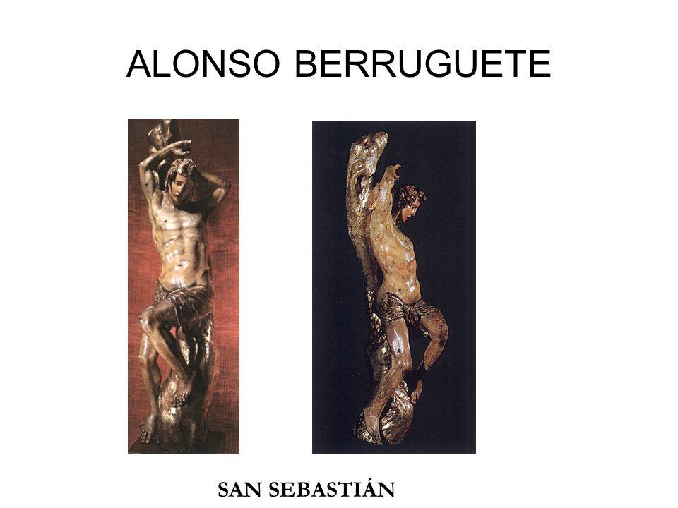 ALONSO BERRUGUETE SAN SEBASTIÁN